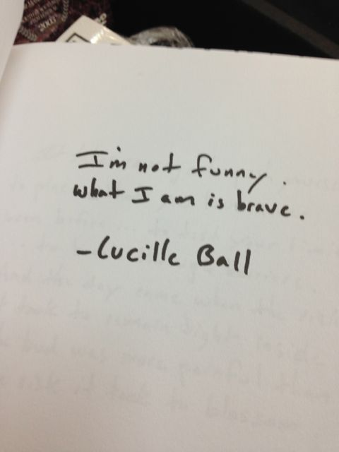 Lucille Ball quote on bravery